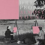 """Dream People lançam """"Almost Young"""""""